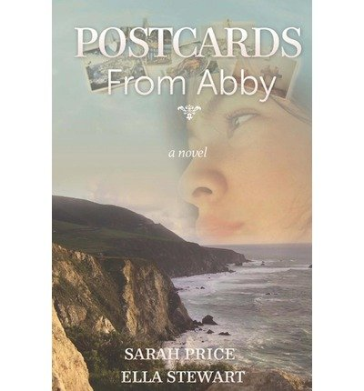 { POSTCARDS FROM ABBY } By Price, Sarah ( Author ) [ Aug - 2012 ] [ Paperback ]