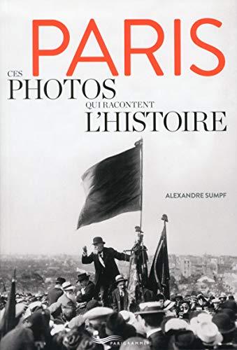 Paris - Ces photos qui racontent l'histoire