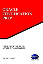 Study Guide for 1Z0-071: Oracle Database 12c SQL: Oracle Certification Prep by Matthew Morris (2016-05-23)