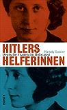 Hitlers Helferinnen: Deutsche Frauen im Holocaust