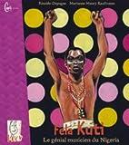Fela Kuti : le génial musicien du Nigéria