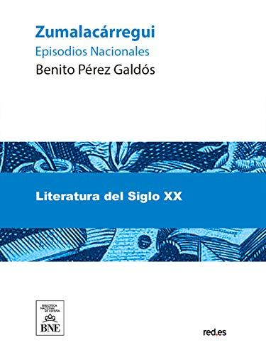 Zumalacarregui por Benito Pérez Galdós