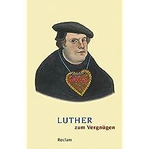 Luther zum Vergnügen (Reclams Universal-Bibliothek)
