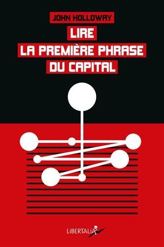 Lire la première phrase du Capital : Suivi de Crise et critique par John Holloway
