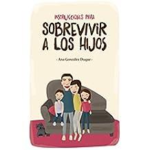 Instrucciones para sobrevivir a los hijos