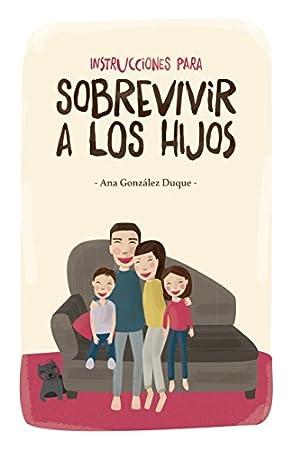 Instrucciones para sobrevivir a los hijos - Libros divertidos para madres primerizas