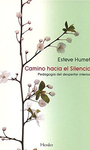 Camino Hacia El Silencio (Espiritualidad Herder) por Esteve Humet