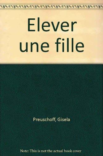 Elever une fille par Gisela Preuschoff