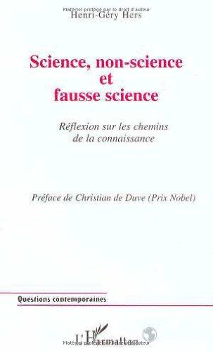 Science, non-science et fausse science: Réflexion sur les chemins de la connaissance : essai par Henri-Géry Hers