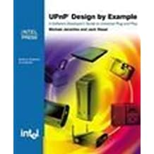 UPnP Design by Example: A Software Developer's Guide to Universal Plug and Play by Michael Jeronimo (2003-05-01)