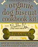(The Organic Dog Biscuit Cookbook Kit (Original)) By Bubba Rose Biscuit Company (Author) Paperback on 28-Dec-2010