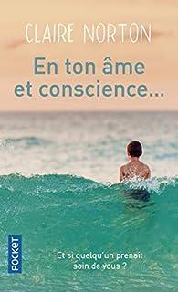 En ton âme et conscience... - Claire Norton - Babelio