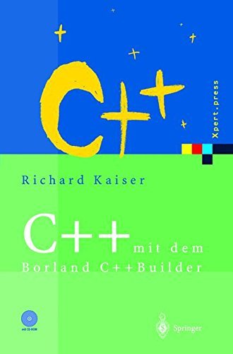 C++ mit dem Borland C++Builder: Einführung in den ISO-Standard und die objektorientierte Windows-Programmierung (Xpert.press)
