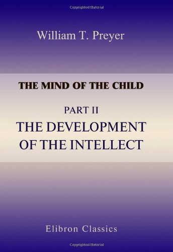 The Mind of the Child: Part 2. The Development of the Intellect