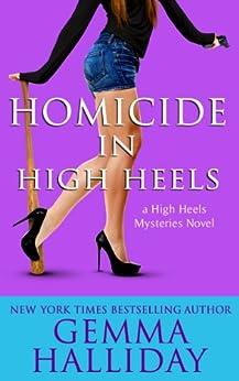 Homicide in High Heels: High Heels Mysteries book #8 by [Halliday, Gemma]