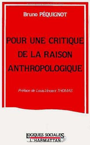 Pour une critique de la raison anthropologique par Bruno Péquignot