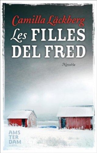 Les filles del fred (Amsterdam Book 37) (Catalan Edition) por Camilla Läckberg