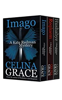 The Kate Redman Mysteries (Hushabye, Requiem, Imago): Volume 1 (The Kate Redman Mysteries Boxset) by [Grace, Celina]