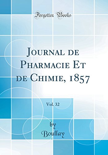 Journal de Pharmacie Et de Chimie, 1857, Vol. 32 (Classic Reprint)