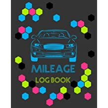Mileage Log Book: Vehicle Mileage & Gas Expense Tracker Log Book For Small Businesses (V5)