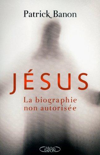 Jésus, la biographie non autorisée