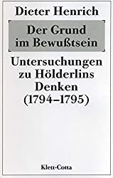 Der Grund im Bewusstsein: Untersuchungen zu Hölderlins Denken (1794/95)