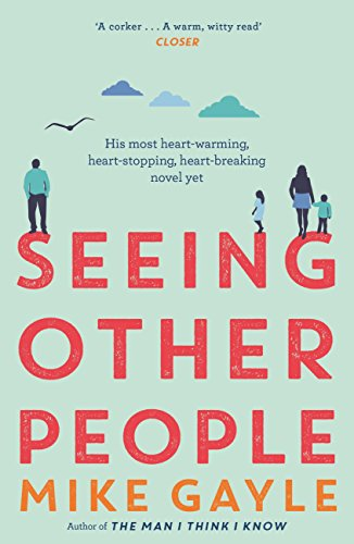 Seeing Other People (English Edition) por Mike Gayle