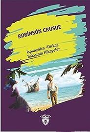 Robinson Crusoe Robinson Crusoe İspanyolca Türkçe Bakışımlı Hikayeler