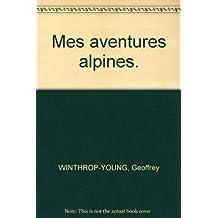 Mes aventures alpines.