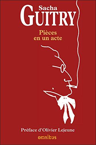Pièces en un acte (N.ed) par Sacha GUITRY