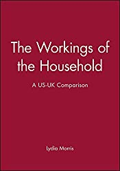 The Workings of the Household: Philosophy, Politics and Scientific Method: United States-United Kingdom Comparison (Family Life Series)