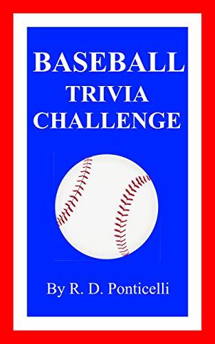 Baseball Trivia Challenge (English Edition) por R. D. Ponticelli
