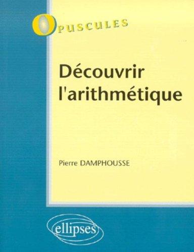Découvrir l'arithmétique par Pierre Damphousse