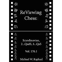 ReViewing Chess: Scandinavian, 2...Qxd5, 3...Qa5, Vol. 176.1 (ReViewing Chess: Openings) (English Edition)