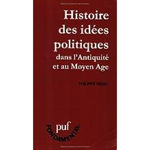 HISTOIRE DES IDEES POLITIQUES. Dans l'Antiquité et au Moyen Age