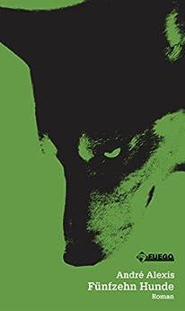 Fünfzehn Hunde: Eine Fabel (Critica Diabolis) von [Alexis, André]