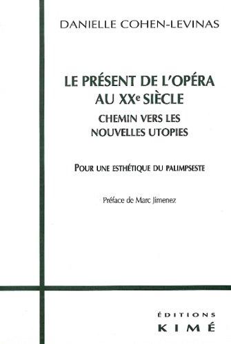 Présent de l'opéra au XXe siècle