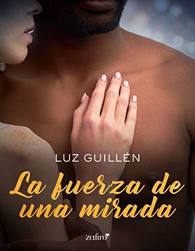 La fuerza de una mirada de Luz Guillén