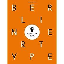 Berliner Type 2016: Das Buch zum 48. Internationalen Druckschriften-Award