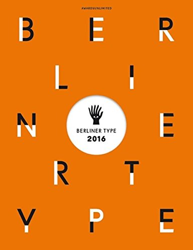 Berliner Type 2016: Das Buch zum 48. Internationalen Druckschriften-Award Buch-Cover