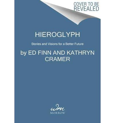 By Finn, Ed ( Author ) [ Hieroglyph: Stories and Visions for a Better Future By May-2015 Paperback
