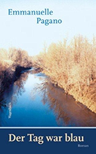 Der Tag war blau von Emmanuelle Pagano (26. Februar 2008) Gebundene Ausgabe
