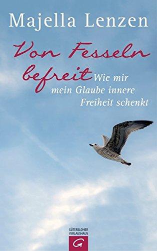 Image of Von Fesseln befreit: Wie mir mein Glaube innere Freiheit schenkt