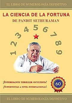 LA CIENCIA DE LA FORTUNA: Numerología (Spanish Edition) by [SETHURAMAN, PANDIT]