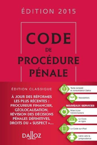Code de procédure pénale 2015 - 56e éd. de Coralie Ambroise-Castérot (24 septembre 2014) Relié