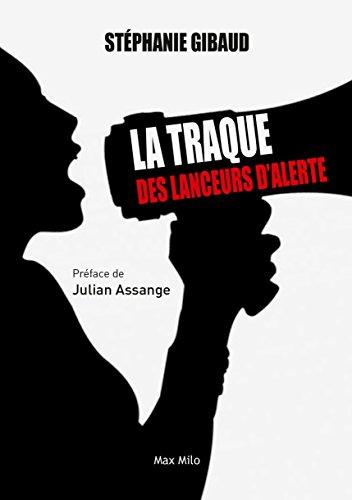 La traque des lanceurs d'alerte: Essais - documents (ESSAIS DOCUMENT) par Stéphanie Gibaud