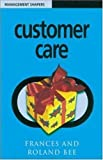 Customer Care (Management Shapers) by Roland Bee (1999-02-01)