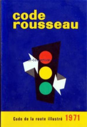 CODE ROUSSEAU du 01/01/1971 - CODE DE LA ROUTE ILLUSTRE 1971