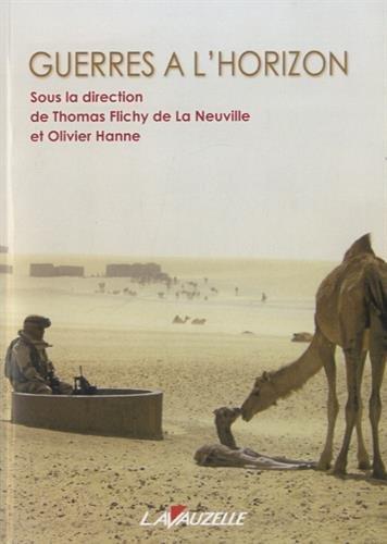 Guerres à l'horizon par Thomas FLICHY de LA NEUVILLE (dir.)