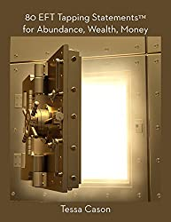 80 EFT Tapping Statements for Abundance, Wealth, Money (English Edition)